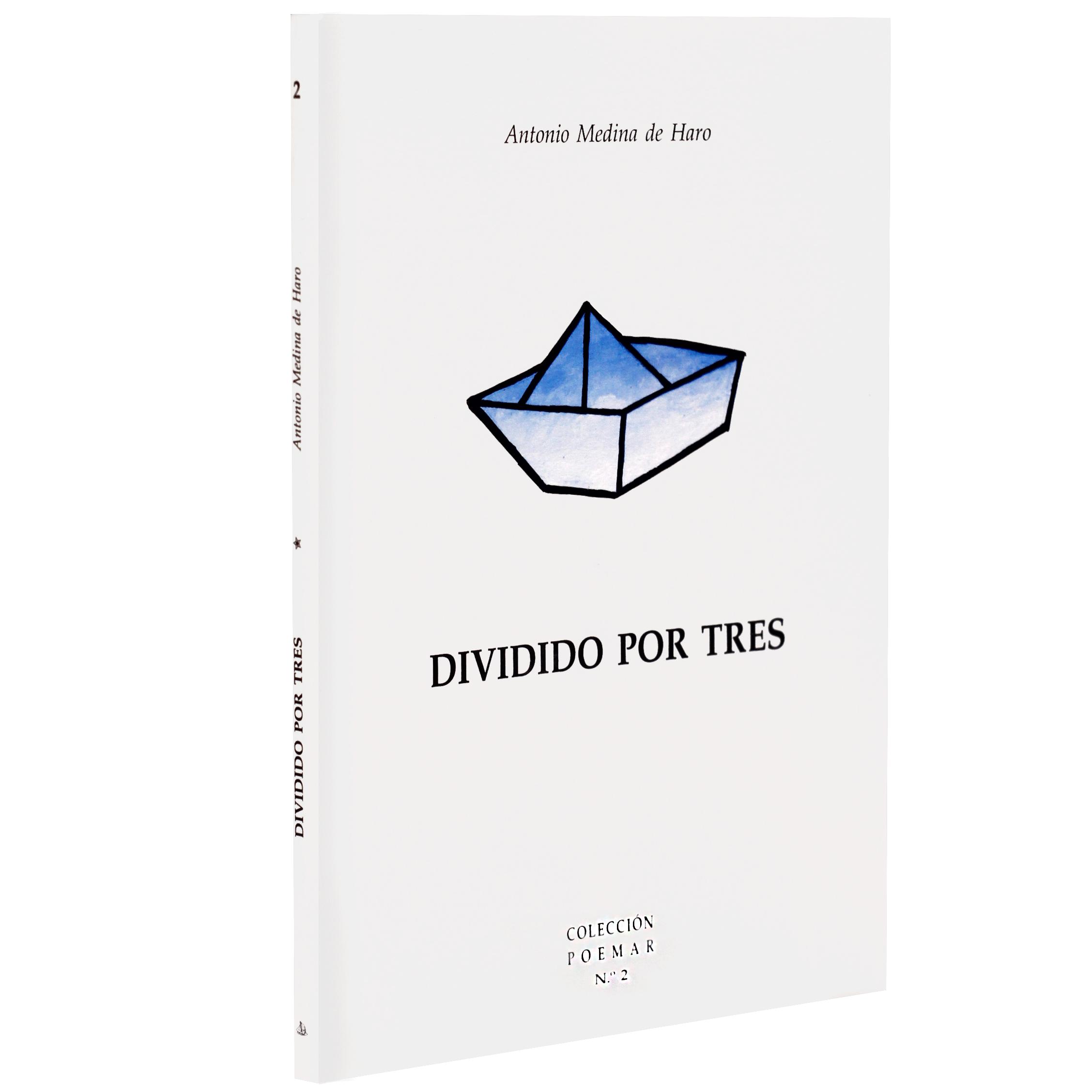 Dividido por tres, de Antonio Medina de Haro
